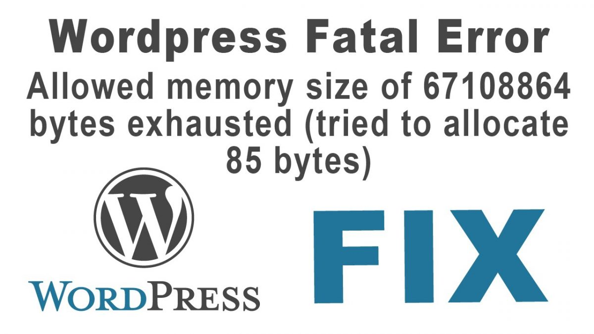WordPress Memory Size Exhausted Error – Increase PHP Memory